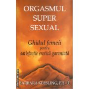Orgasmul super sexual ( editura : Pi , autor : Barbara Keesling , ISBN 978-606-93245-3-0 )