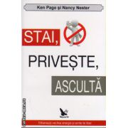 Stai , priveste , asculta ( editura : For You , autorI : Ken Page , Nancy Nester , ISBN 978-606-639-042-2 )