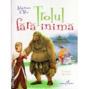 Trolul fara inima ( editura : All , autor : Asbjornsen , Moe , ISBN 978-606-8434-88-9 )