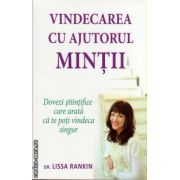 Vindecarea cu ajutorul mintii: dovezi stiintifice care arata ca te poti vindeca singur ( editura : Adevar Divin , autor : Dr. Lissa Rankin , ISBN 978-606-8420-36-3 )