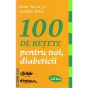 100 de retete pentru noi, diabeticii ( editura: Lifestyle, autori: Dan Popa, Luiza Popa, ISBN 978-606-8309-88-0 )