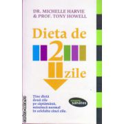 Dieta de 2 zile ( editura : Lifestyle , autori : Michelle Harvie , Tony Howell , ISBN 978-606-8309-33-0 )
