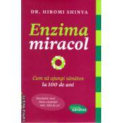 Enzima miracol : cum sa ajungi sanatos la 100 de ani ( editura : Lifestyle , autor : Dr . Hiromi Shinya ISBN 978-606-8309-21-7 )