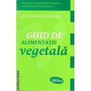 Ghid de alimentatie vegetala ( editura : Lifestyle , autor : Julieanna Hever