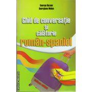 Ghid de conversatie si calatorie roman-spaniol ( editura : Astro, autor : George Huzum , Georgiana Moise , ISBN 978-606-8148-32-8 )