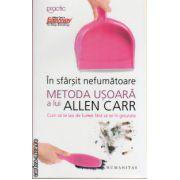 In sfarsit nefumatoare - metoda usoara a lui Allen Carr ( editura : Humanitas , autori : Allen Carr , ISBN 978-973-50-4076-5