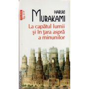La capatul lumii si in tara aspra a minunilor ( editura : Polirom , autor : Haruki Murakami , ISBN 978-973-46-2398-3 )