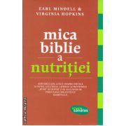Mica biblie a nutritiei ( editura : Lifestyle , autor : Earl Mindell , Virginia Hopkins , ISBN 978-606-8309-08-8 )