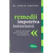 Remedii impotriva imbatranirii ( editura : Lifestyle , autor : James W. Forsythe , ISBN 978-606-8309-10-1 )