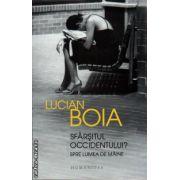 Sfarsitul occidentului ? Spre lumea de maine ( editura : Humanitas , autor : Lucian Boia , ISBN 978-973-50-4010-9 )
