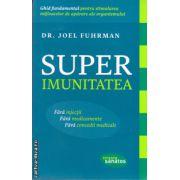 Superimunitatea ( editura : Lifestyle , autor : Dr. Joel Fuhrman, ISBN 978-606-8309-15-6 )