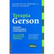 Terapia Gerson pentru vindecarea cancerului si a altor afectiuni cronice ( editura : Lifestyle , autori : Charlotte Gerson , Beata Bishop , ISBN 978-606-92805-3-9 )
