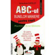 ABC - ul bunelor maniere pentru copii ( editura : Aramis , autor : Sylvie - Anne Chatelet , ISBN 978-973-679-986-0 )
