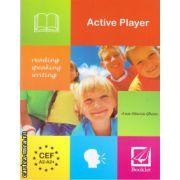 Active Player - reading, speaking, writing ( editura: Booklet, autor: Ana-Maria Ghioc, ISBN 978-606-590-144-5 )