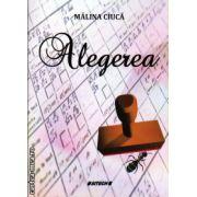 Alegerea ( editura : Sitech , autor : Malina Ciuca , ISBN 978-606-11-3732-9 )