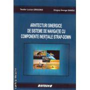 Arhitecturi sinergice de sisteme de navigatie cu componente inertiale strap-down ( editura: Sitech, autor Teodor Lucian Grigore, ISBN 978-606-11-3770-1 )