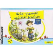 Arte vizuale si abilitati practice clasa I , partea I ( editura : Tiparg , ISBN 978-973-735-740-3 )