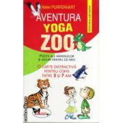 Aventura Yoga Zoo : pozitii ale animalelor si jocuri pentru cei mici ( editura : Aramis , autor : Helen Purperhart , ISBN 978-973-679-974-7 )