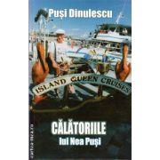 Calatoriile lui Nea Pusi ( editura: Lider, autor: Pusi Dinulescu, ISBN 978-973-629-318-4 )