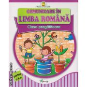 Comunicare in limba romana - clasa pregatitoare ( editura : Tiparg , ISBN 978-973-735-721-2 )