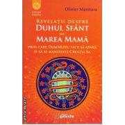 Revelatii despre Duhul Sfant sau Marea Mama prin care Dumnezeu face sa apara si sa se manifeste Creatia Sa ( editura : Ganesha , ISBN 978-606-93574-0-8 )