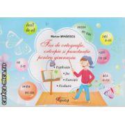 Fise de ortografie , ortopedie si punctuatie pentru gimnaziu ( editura : Tiparg , autor : Marian Mihaescu , ISBN 978-973-735-699-4 )