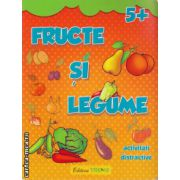 Fructe si legume - activitati distractive - 5+ ( editura : Trend , ISBN 978-606-8370-39-2 )