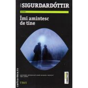 Imi amintesc de tine ( editura : Trei , autor : Yrsa Sigurdardottir , ISBN 978-973-707-892-6 )