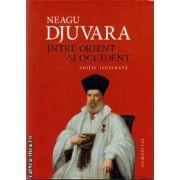 Intre Orient si Occident ( edtura: Humanitas, autor: Neagu Djuvara, ISBN 978-973-50-4083-3 )