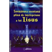 Invatatura eseniana plina de intelepciune a lui Iisus ( editura : Ganesha , autor : Oliver Manitara , ISBN 978-606-93574-2-2 )