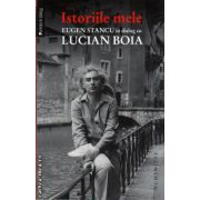 Istoriile mele . Eugen Stancu in dialog cu Lucian Boia ( editura : Humanitas , ISBN 978-973-50-3623-2 )