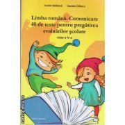 Limba romana. Comunicare - 40 de teste pentru pregatirea evaluarilor scolare clasa a IV -a ( editura : Nomina , autor : Teodor Stefanica , ISBN 978-606-535-529-3 )