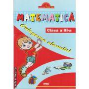 Matematica culegerea elevului clasa III a ( editura : Tiparg , ISBN 978-973-735-112-8 )