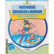 Matematica si explorarea mediului - clasa pregatitoare, partea II ( editura: Tiparg, ISBN 978-973-735-723-6 )