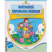 Matematica si explorarea mediului - clasa pregatitoare, partea I ( editura: Tiparg, ISBN 978-973-735-722-9 )