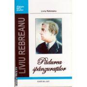 Padurea spanzuratilor ( editura : AXY , autor : Liviu Rebreanu , ISBN 978-973-85787-9-1 )
