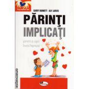 Parinti implicati : parintii si copiii invata impreuna ( editura : Aramis , autor : Garry Burnett  ,Kay Jarvis , ISBN 978-973-679-931-0 )