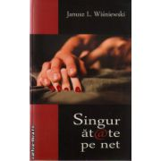 Singuratate pe net ( editura: BCC Publishing, autor: Janusz L. Wisniewski, ISBN 978-606-93000-6-0 )