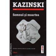 Somnul si moartea ( editura : Trei , autor : A.J. Kazinski , ISBN 978-973-707-873-5 )