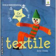 Jucarii din materiale textile ( editura : Gama, Autor : Anna Llimos , ISBN 978-973-149-440-1 )