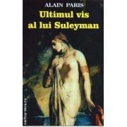 Ultimul vis al lui Suleyman ( editura : Orizonturi , autor : Alain Paris , ISBN 978-973-736-226-1 )