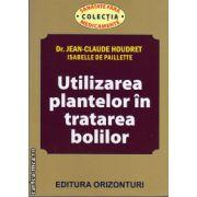 Utilizarea plantelor in tratarea bolilor ( editura : Orizonturi , autor : Dr. Jean - Claude Houdret, Isabelle De Paillette , ISBN 978-973-736-205-6 )