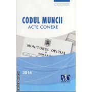 Codul muncii - acte conexe 2014 ( editura : Monitorul Oficial , ISBN 978-973-567-862-3 )