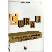 Curaj ( editura : For You , autor : Debbie Ford , ISBN 978-606-639-041-5 )