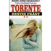Torente - vol II: Destin frant ( editura: Orizonturi, autor: Marie-Anne Desmarest, ISBN 978-973-736-231-5 )
