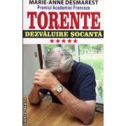 Torente - vol V: Dezvaluire socanta ( editura: Orizonturi, autor: Marie-Anne Desmarest, ISBN 978-973-736-234-6 )