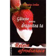 Gateste pentru dragostea ta ( editura : Lider , autor : Valentina Iordan , ISBN 978-973-629-291-0 )