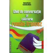 Ghid de conversatie  si calatorie roman - francez ( editura : Astro , autor : George Huzum, Ecaterina Marin , ISBN 978-606-8148-31-1 )