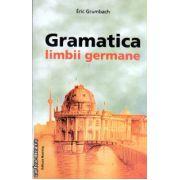 Gramatica limbii germane ( editura : Nomina , autor : Eric Grumbach , ISBN 978-606-535-579-8 )