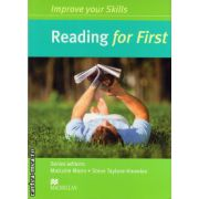 Improve Your Reading Skills for First Student's Book without key ( editura: Macmillan, autor: Malcolm Mann, ISBN 978-0-230-46098-0 )